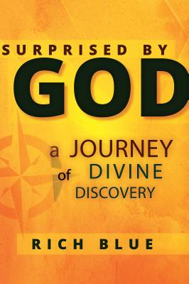 Image for Surprised By God: A Journey of Divine Discovery