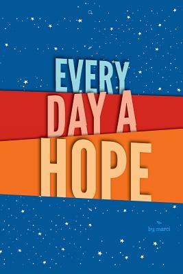 every day a hope, Matthews, Marci M.