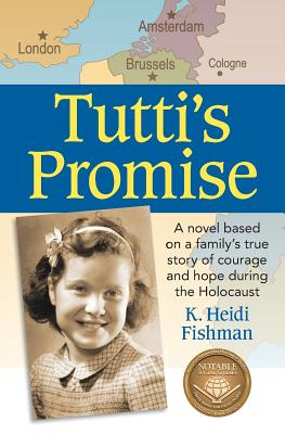 Image for Tutti's Promise: A novel based on a family's true story of courage and hope during the Holocaust