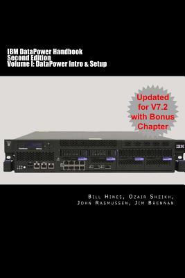 Image for IBM DataPower Handbook Volume I: DataPower Intro & Setup: Second Edition (Volume 1)