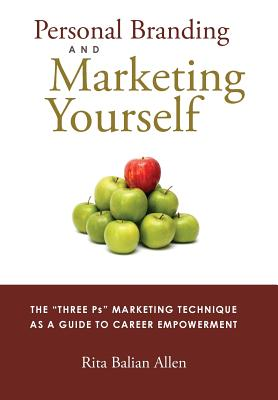 Image for Personal Branding And Marketing Yourself: The Thre