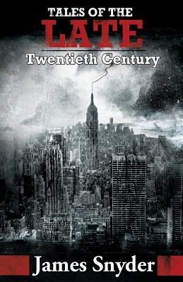 Image for Tales Of The Late (Twentieth Century)