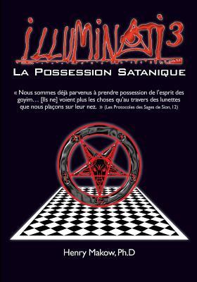 Image for Illuminati3-La Possession Satanique (French Edition)