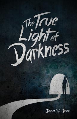 The True Light Of Darkness, Jesso, James W