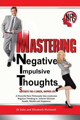 Image for Mastering Negative Impulsive Thoughts (NITs): Secrets for a Longer, Happier Life!