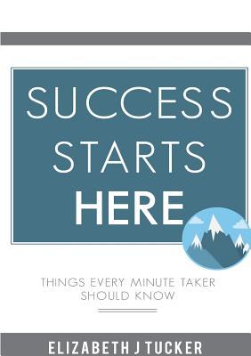 Success Starts Here (Meetings and Minute Taking), Tucker, Elizabeth J
