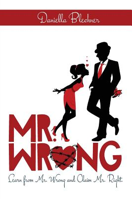 Image for Mr Wrong: Learn from Mr Wrong and Claim Mr Right
