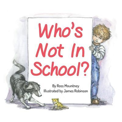 Who's Not In School?, Mountney, Ross