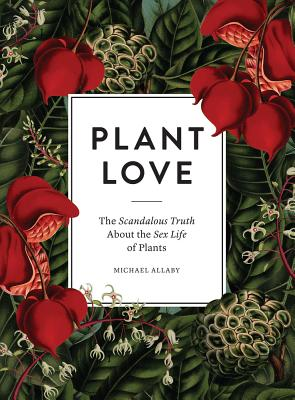 Image for Plant Love: The Scandalous Truth About the Sex Life of Plants