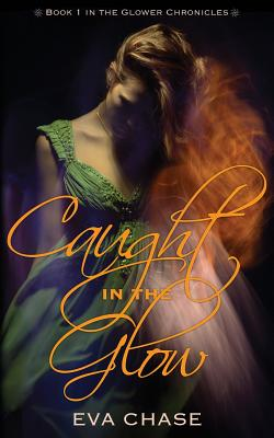 Image for Caught in the Glow (The Glower Chronicles) (Volume 1)