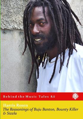 Image for The Reasonings of Buju Banton, Bounty Killer & Sizzla (Behind the Music Tales)