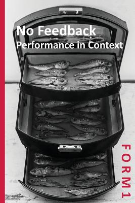 F O R M 1 No Feedback: Performance in Context