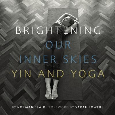 Image for Brightening Our Inner Skies: Yin and Yoga