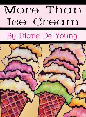 More Than Ice Cream, De Young, Diane