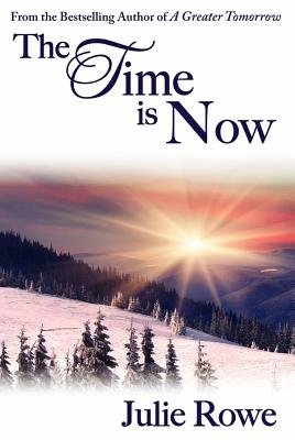 The Time Is Now, Julie Rowe
