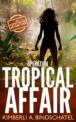 Image for Operation Tropical Affair: A seat-of-your-pants, wildlife crime-fighting romantic adventure in steamy Costa Rica (Poppy McVie Mysteries)