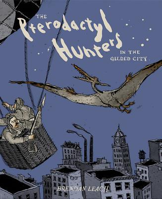Image for The Pterodactyl Hunters in the Gilded City