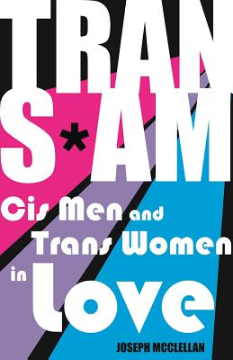 Image for Trans Am: Cis Men and Trans Women in Love