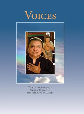 Image for Voices: Tributes in memory of Shamar Rinpoche, the late 14th Shamarpa