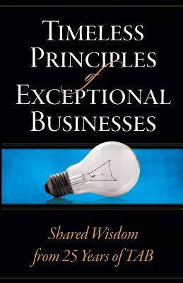 Image for Timeless Principles of Exceptional Businesses: Shared Wisdom from 25 Years of TAB