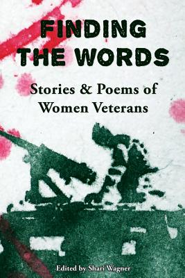Image for Finding the Words: Stories and Poems of Women Veterans