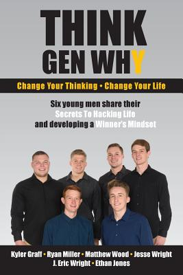 Image for Think Gen Why: Change Your Thinking, Change Your Life