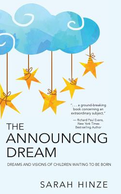 Image for The Announcing Dream: Dreams and Visions About Children Waiting to Be Born