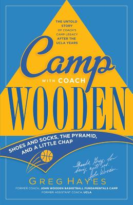 Image for Camp With Coach Wooden: Shoes and Socks, The Pyramid, and 'A Little Chap'