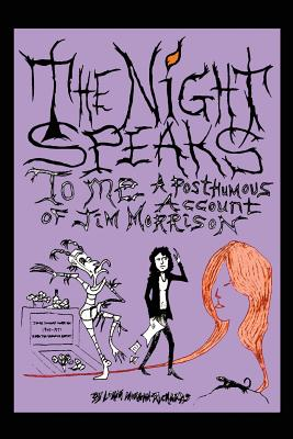 The Night Speaks to Me: A Posthumous Account of Jim Morrison, Morgan-Richards, Lorin