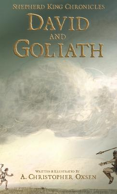David and Goliath (Shepherd King Chronicles), Oxsen, A. Christopher