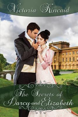 Image for The Secrets of Darcy and Elizabeth: A Pride and Prejudice Variation