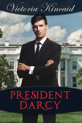 Image for President Darcy: A Modern Pride and Prejudice Variation