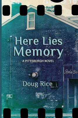 Image for Here Lies Memory: A Pittsburgh Novel