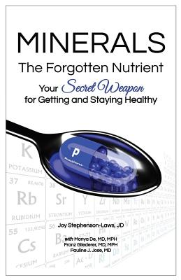 Image for Minerals - The Forgotten Nutrient: Your Secret Weapon for Getting and Staying Healthy