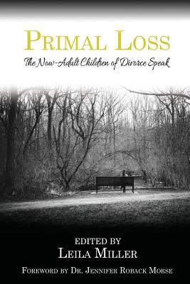 Primal Loss: The Now-Adult Children of Divorce Speak, Leila Miller