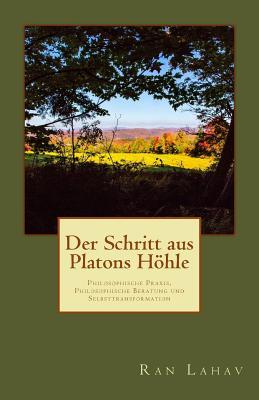 Image for Der Schritt aus Platons Höhle: Philosophische Praxis, Philosophische Beratung und Selbsttransformation (German Edition)