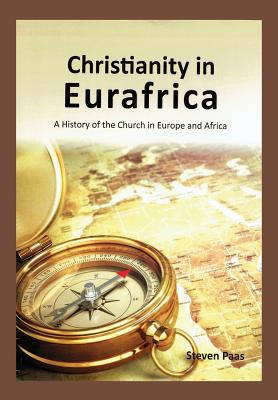 Image for CHRISTIANITY IN EURAFRICA: A History of the Church in Europe and Africa