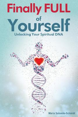 Image for Finally Full of Yourself: Unlocking Your Spiritual DNA