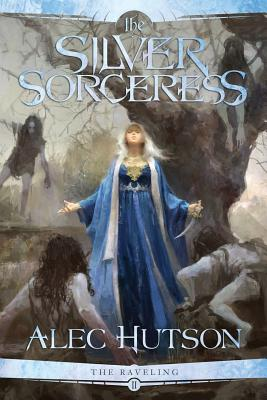 Image for The Silver Sorceress (The Raveling)