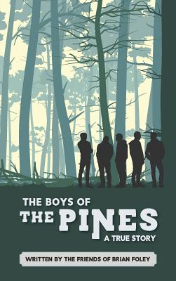 The Boys of the Pines: A True Story, Friends of Brian Foley