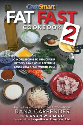 Image for Fat Fast Cookbook 2: 50 More Low-Carb High-Fat Recipes to Induce Deep Ketosis, Tame Your Appetite, Cause Crazy-Fast Weight Loss, Improve Metabolism