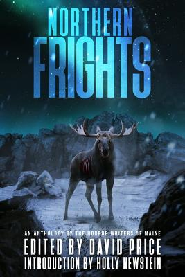 Image for Northern Frights: An Anthology by the Horror Writers of Maine