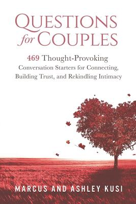 Image for Questions for Couples: 469 Thought-Provoking Conversation Starters for Connecting, Building Trust, and Rekindling Intimacy