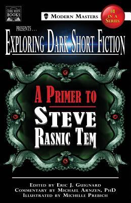 Image for Exploring Dark Short Fiction #1: A Primer to Steve Rasnic Tem (Volume 1)