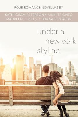 Under a New York Skyline: Four Romance Novellas, Peterson, Kathi Oram