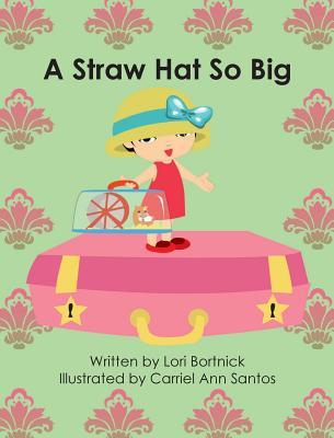 A Straw Hat So Big, Bortnick, Lori