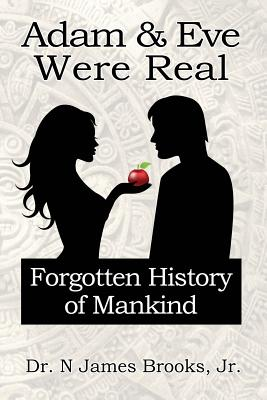 Image for Adam and Eve Were Real: Forgotten History of Mankind