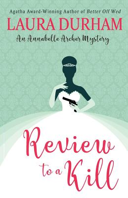 Review To A Kill (Annabelle Archer Wedding Planner Mystery) (Volume 3), Durham, Laura