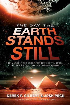 Image for The Day the Earth Stands Still: Unmasking the Old Gods Behind ETs, UFOs, and the Official Disclosure Movement