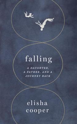 Image for Falling: A Daughter, a Father, and a Journey Back